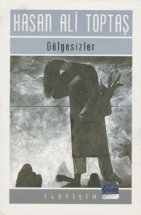 Hasan Ali Toptas - Gölgesizler - Edition en turque.