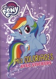 Hasbro - Mes coloriages avec stickers My Little Pony.