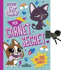 Hasbro et Sarah Shahin - Mon carnet secret Littlest Pet Shop.