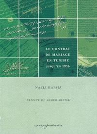 Hasfia Nazli - Le Contrat de mariage en Tunisie - Jusqu'en 1956.