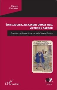 Emile Augier, Alexandre Dumas fils, Victorien Sardou - Dramaturgie du savoir-vivre sous le Second Empire.pdf