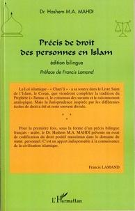 Hashem Mohamad Ali Mahdi - Précis de droit des personnes en Islam - Edition bilingue français-arabe.