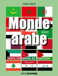 ad36d5cd32d Monde arabe entre transition et implosion. Hasni Abidi - Decitre ...