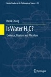 Hasok Chang - Is Water H2O? - Evidence, Pluralism and Realism.