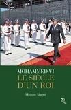 Hassan Alaoui - Mohammed VI : le siècle d'un roi.