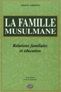 Hassan Amdouni - La famille musulmane - Relations familiales et éducation.