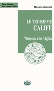 Hassan Amdouni - Le troisième Calife - 'Othmân Ibn 'Affân.