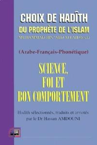 SCIENCE, FOI ET BON COMPORTEMENT. Recueil de Hadith du Prophète, édition arabe-français-phonétique.pdf