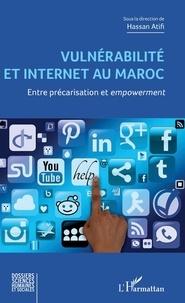 Hassan Atifi - Vulnérabilité et Internet au Maroc - Entre précarisation et empowerment.