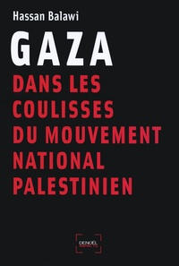Hassan Balawi - Gaza - Dans les coulisses du mouvement national palestinien.