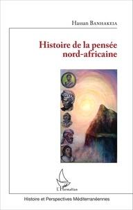 Hassan Banhakeia - Histoire de la pensée nord-africaine.