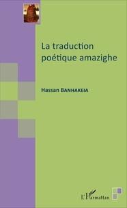 Hassan Banhakeia - La traduction poétique amazighe.