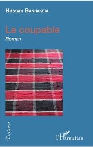 Hassan Banhakeia - Le coupable - Roman.