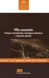 Hassan Bousetta et Sonia Gsir - Villes connectées - Pratiques transnationales, dynamiques identitaires et diversité culturelle.