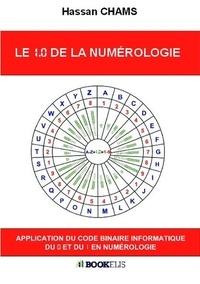 Le 1.0 de la numérologie - Application du code binaire informatique du 0 et du 1 en numérologie.pdf