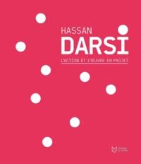 Hassan Darsi - Hassan Darsi - L'action et l'oeuvre en projet.