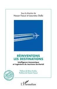 Hassan Faouzi et Laouratou Diallo - Réinventons les destinations - Intelligence économique et ingénierie du tourisme territorial.