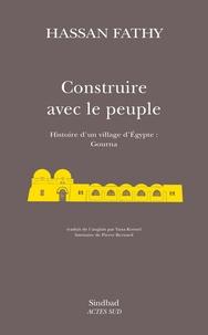 Hassan Fathy - Construire avec le peuple - Histoire d'un village d'Egypte, Gourna....