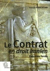Hassan Ferechtian - Le Contrat en droit iranien - Exécution forcée.