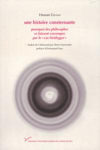 """Hassan Givsan - Une histoire consternante - Pourquoi des philosophes se laissent corrompre par le """"cas Heidegger""""."""