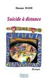 Hassan Hami - Suicide à distance.