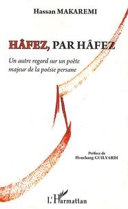 Galabria.be Hâfez, par Hâfez - Un autre regard sur un poète majeur de la poésie persane Image