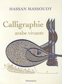 Hassan Massoudy - Calligraphie arabe vivante.