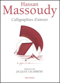 Hassan Massoudy - Calligraphies d'amour.