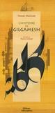 Hassan Massoudy et Pierre Grimal - L'histoire de Gilgamesh.