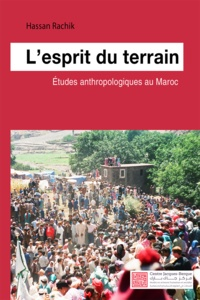 Hassan Rachik - L'esprit du terrain - Études anthropologiques au Maroc.