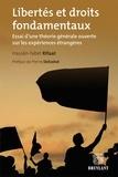 Hassan-Tabet Rifaat - Libertés et droits fondamentaux - Essai d'une théorie générale ouverte sur les expériences étrangères.