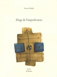 Hassan Wahbi - Eloge de l'imperfection.