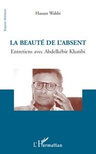 Hassan Wahbi - La beauté de l'absent.
