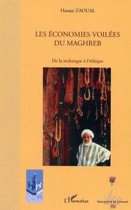 Hassan Zaoual - Les économies voilées du Maghreb - De la technique à l'éthique.