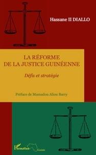 Hassane II Diallo - La réforme de la justice guinéenne - Défis et stratégie.