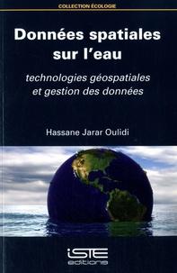 Données spatiales sur l'eau- Technologies géospatiales et gestion des données - Hassane Jarar Oulidi pdf epub