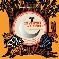 Hassane Kassi Kouyate et Joëlle Jolivet - Le ventre de l'arbre et autres contes d'Afrique de l'Ouest. 1 CD audio