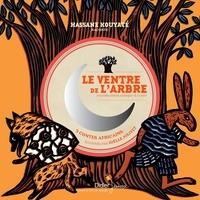 Hassane Kassi Kouyate et Joëlle Jolivet - Le ventre de l'arbre et autres contes d'Afrique de l'Ouest.