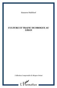 Hassane Makhlouf - Culture et trafic de drogue au Liban.