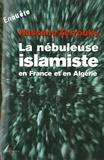 Hassane Zerrouky - La Nébuleuse islamiste en France et en Algérie.