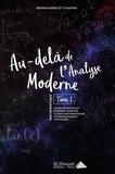 Hassen Ben Mohamed et Mohamed Moktar Chaffar - Au-delà de l'analyse moderne - Tome 1.