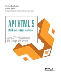 Hassen Ben Rebah et Benoît Mariat - API HTML 5 - Maitrisez le web moderne !.