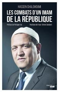Hassen CHALGHOUMI et Philippe Val - Les combats d'un imam de la République.