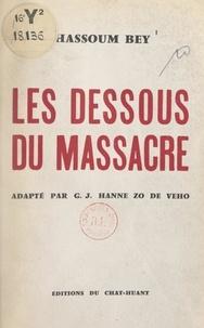 Hassoum Bey et Gustave Joanny Hanne Zo de Veho - Les dessous du massacre.