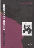 Hastaire - Flaubert en ses couleurs - Textes épars, évocation visuelle.