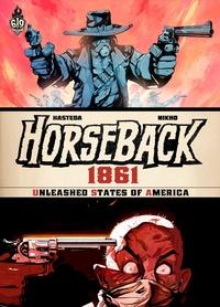 Hasteda et  Jebedaï - Horseback 1861 - Unleashed States of America.