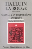 Hastings - Halluin la Rouge, 1919-1939 - Aspects d'un communisme identitaire.