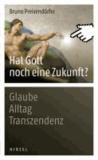 Hat Gott noch eine Zukunft? - Glaube - Alltag - Transzendenz.