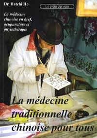 Hatchi Ho - La médecine traditionnelle chinoise pour tous - La MTC en bref, l'acupuncture et la phytothérapie chinoise.