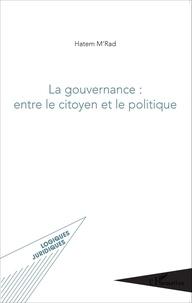 Hatem M'rad - La gouvernance : entre le citoyen et le politique.